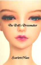 The Doll's Dressmaker by ScarlettHues