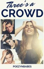 Three's A Crowd by PoezynBabes
