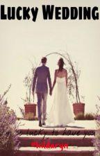 Lucky Wedding by HildaRyn