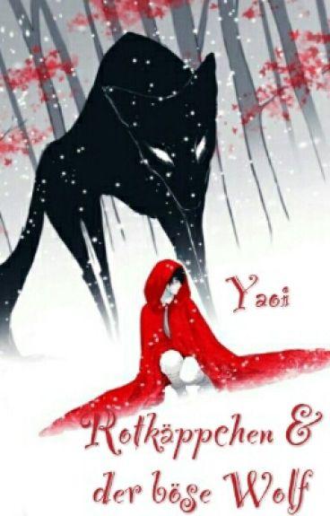 Rotkäppchen & der böse Wolf (Yaoi)