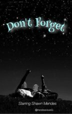 Don't Forget  by mendesacoustics