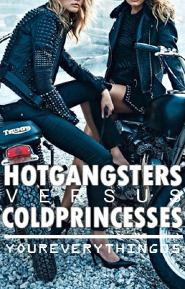 Hot Gangsters VS. Cold Princesses