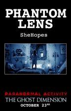 Phantom Lens by ParanormalActivity