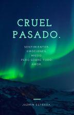 Cruel Pasado by MiVidaEntreLibros_