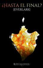 ¿Hasta el final? [Everlark] by soylectoraaaa