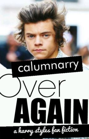 Over Again » Harry Styles by calumnarry