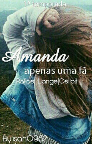 Amanda | Rafael Lange - 1ª Temporada #Wattys2016