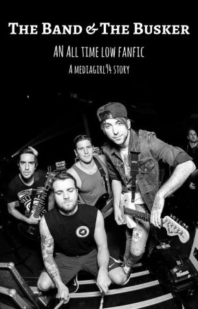 The Band And The Busker (All Time Low/Alex Gaskarth) *COMPLETED* by mediagirl94