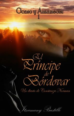 El Príncipe de Bórdovar (parte 1) Saga Ocaso y Amanecer by Itxa_Bustillo