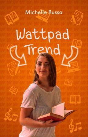 Wattpad Trend º1º by ChellRusso