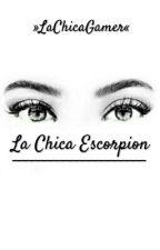 La Chica Escorpión by LaChicaGamer