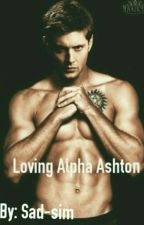 Loving Alpha Ashton by sad-sim