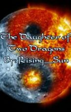 The Daughter of Two Dragons by Rising__Sun