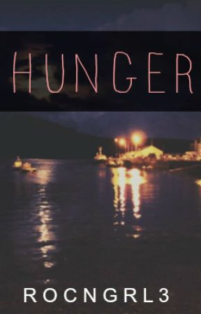 Hunger by rocngrl3