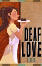 """""""Deaf love.❤"""" OS by Kibook"""