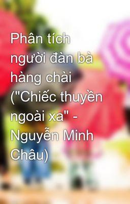 """Phân tích người đàn bà hàng chài (""""Chiếc thuyền ngoài xa"""" - Nguyễn Minh Châu)"""