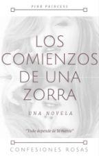 Los comienzos de una zorra [PAUSADA] by Confesiones_Rosas