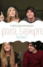 Para siempre {luzana} by rubiusgreeneyes