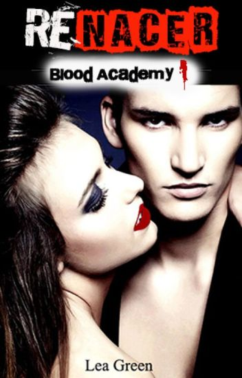 Blood Academy 1: Renacer
