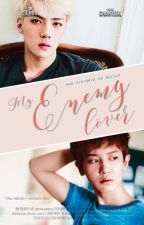 My enemy lover (Chanhun) [Editando] by DFlick
