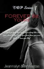 TOPS1:FOREVER BE YOURS by YourLadyLanna
