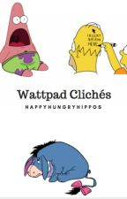 Wattpad Cliché's by Happyhungryhippos