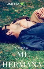 El novio de mi hermana | EDITANDO by GimenaTisiana