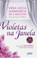 Violetas Na Janela - Vera Lúcia Marinzeck de Carvalho by KellyGrace8