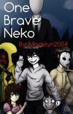 One brave Neko (creepy pasta X Neko reader) {UNDER EDITING} by madelyn2004