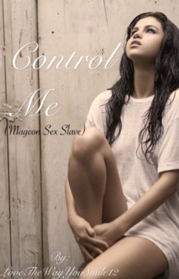 UNFINISHED Control Me (magcon sex slave)