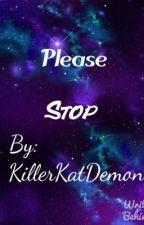 Please Stop by KillerKatDemon