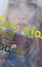 LOS OJOS DEL PODER by karly3435