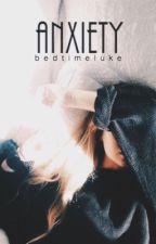 anxiety || hemmings by bedtimeluke
