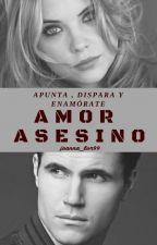 Amor asesino by joannalvr99