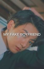 My Fake Boyfriend || Jungkook #Wattys2017 by kimseok-ah