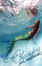 Changing (A Mermaid Story) by _pure_imagination_