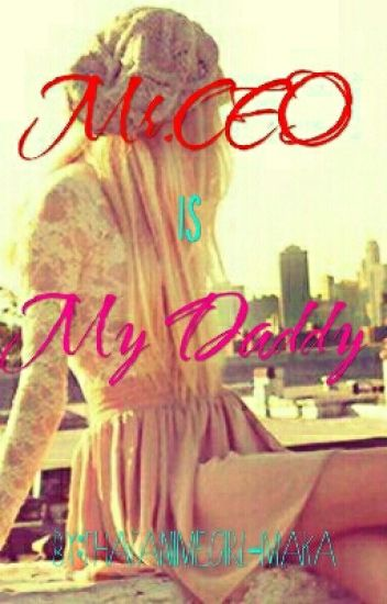 Mr.CEO Is My Daddy [DDLG] (First Book in The 'Daddy' Series)