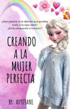 || Creando A La Mujer Perfecta || Jelsa || (Jack y Elsa) by AvyDiane