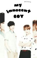 •Discontinue• My Innocent Boy [ChanBaek] by narawang