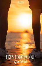 Eres Todo Lo Que Quiero by Peralta916