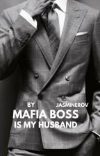 Mafia Boss Is My Husband (Book 1) by JasmineRov
