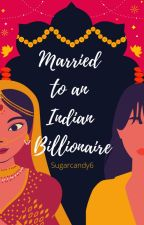 Married to an Indian Billionaire. by Sugarcandy6