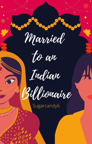 Married to an Indian Billionaire.