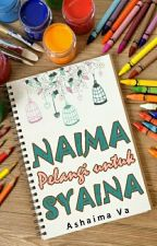 NAIMA -Pelangi untuk Syaina- by ashaima-va