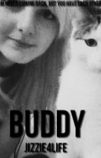 Buddy - A Jizzie Fanfiction by real_lifesirnmer