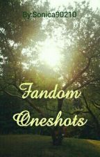 Fandom Oneshots And Smut by Sonica90210