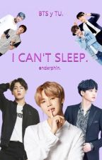 I CAN'T SLEEP. (BTS y TU//LEMON) by Chuu61
