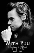 With You [Republish] by nadi-raa