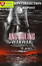 Ang Huling Wak-Wak by redrose23_collection