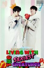 LIVING WITH THE SEXIEST CREATURES BTS (BTS FANFIC) by hwayoungmin